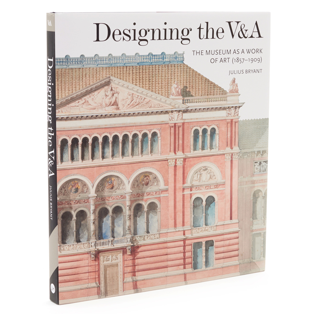 Designing the V&A: The Museum as a Work of Art (1857 – 1909)