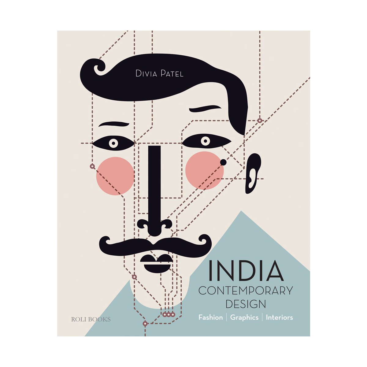 India: Contemporary Design: Fashion, Graphics, Interiors