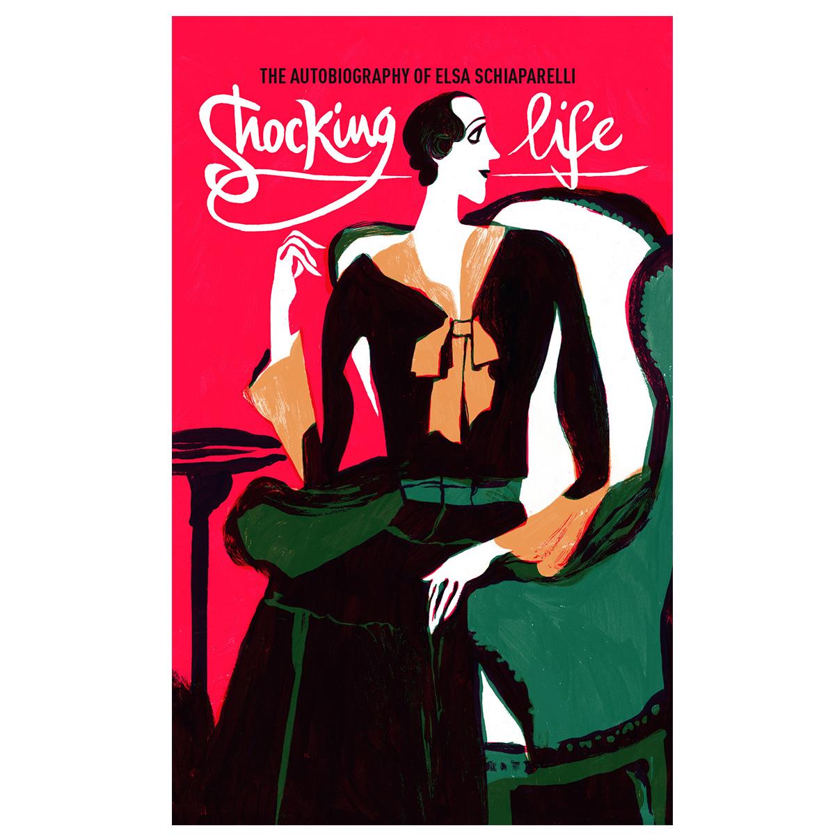 Shocking Life: The Autobiography of Elsa Schiaparelli