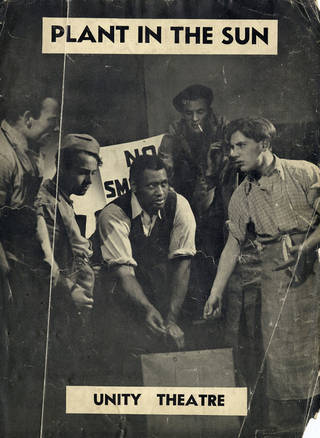 Programme showing Paul Robeson in Plant in the Sun, Unity Theatre, Cambridge, 1938. © Victoria and Albert Museum, London