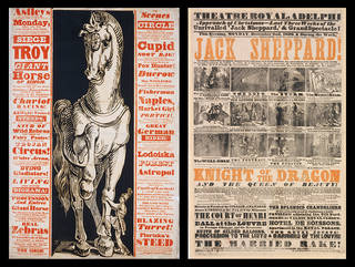 Left to right: The Siege of Troy or The Giant Horse of Sinon, poster, woodcut and letterpress, printed by Thomas Romney, England, 1833. Museum no. S.2-1983. © Victoria and Albert Museum, London; Jack Sheppard, poster, woodcut and letterpress, printed by S. G. Fairbrother and Son, 1839, England. Museum no. S.2583-1986. © Victoria and Albert Museum, London