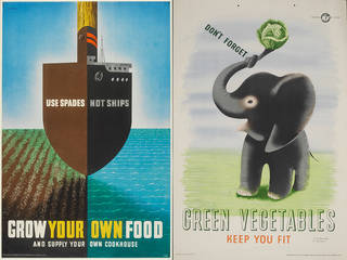 Left to right: Use spades not ships. Grow your own food, poster, Abram Games, about 1942, UK. Museum no. E.151-1980. © Victoria and Albert Museum, London. Don't Forget, Green Vegetables Keep You Fit, Tom Eckersley and Eric Lombers, about 1945 – 50, UK. Museum no. E.876-2004. © Victoria and Albert Museum, London