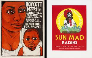 Left to right: Boycott Nestlé, poster, Rachael Romero, 1978, US. Museum no. E.771-2004. © Victoria and Albert Museum, London. Sun Mad Raisins, poster, Ester Hernandez, 1982, US. Museum number E.42-2014. © Victoria and Albert Museum, London