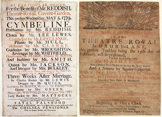 Left to right: Theatre Royal playbill for William Shakespeare's 'Cymbeline' at the Covent Garden Theatre, 5 May 1779, unknown, England. Museum no.  S.1-1983. © Victoria and Albert Museum, London; Playbill advertising 'The Maid's Tragedy' at The Theatre Royal Drury Lane, 1704, unknown, England. Museum no.  S.118-1997. © Victoria and Albert Museum, London
