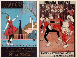 Left to right: Poster for 'Eightpence a Mile' at the Alhambra Theatre, May 1913, designed by Georges Kugelmann Benda, England. Museum no.  S.772-1982. © Victoria and Albert Museum, London; Poster for 'Babes in the Wood', printed by David Allen & Sons Ltd., 1902, England. Museum no. S.1122-1995. © Victoria and Albert Museum, London