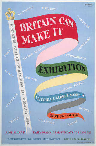 Britain Can Make It, poster, Ashley Havinden, 1946, UK. Museum no. CIRC.459-1971. © Victoria and Albert Museum, London
