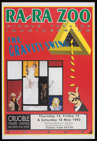 Poster advertising Ra Ra Zoo performing The Gravity Swing at Crucible Theatre, Sheffield, 1992. Museum no. S.2547-1995. © Victoria and Albert Museum, London