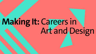 Making it: Careers in Art and Design (16-24 years) photo